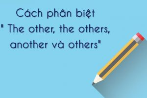 cach-phan-biet-the-other-the-others-another-va-others